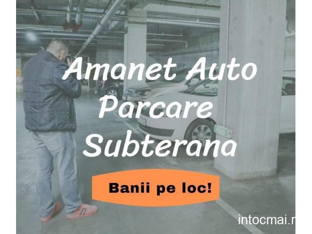 Amanet Auto Bucuresti, Parcare Subterana